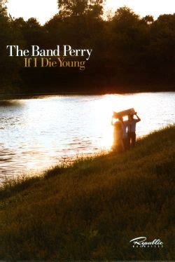 If I Die Young - The Band Perry | Songs, Reviews, Credits