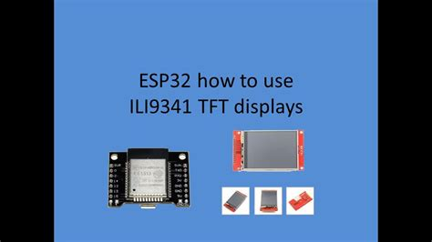 Tech Note 044 - ESP32 how to use ILI9341 TFT displays
