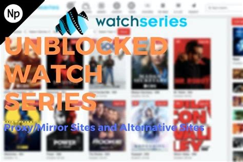 Best Watch Series Unblocked Proxies and Mirror Sites List