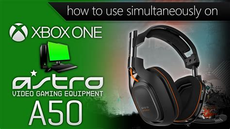 How to: Use Astro A50 Headset on Xbox One & PC